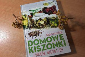 Domowe kiszonki z owoców, warzyw i ziół, Magdalena Pieńkos