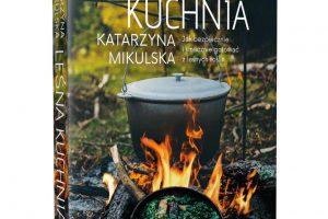 """""""Leśna Kuchnia"""" Katarzyna Mikulska"""